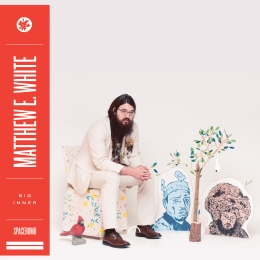 Matthew E. White - Big Love