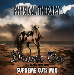 Physical Therapy - Drone On (Supreme Cuts Mix)