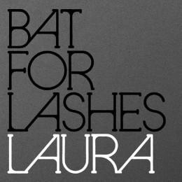 Bat For Lashes - Laura
