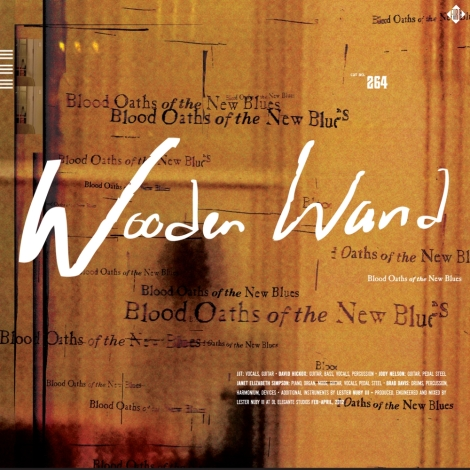 Wooden Wand - Blood Oaths Of The New Blues