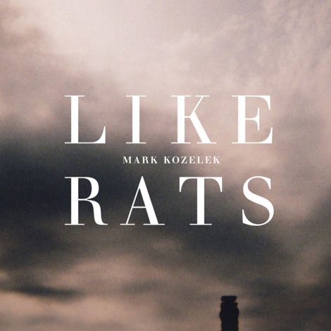 Mark Kozelek - Like Rats